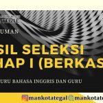 HASIL SELEKSI TAHAP I (BERKAS) LOWONGAN PEKERJAAN FORMASI GURU BAHASA INGGRIS DAN GURU FISIKA TAHUN 2020